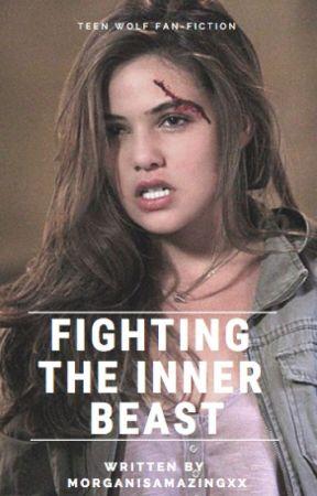 Fighting The Inner Beast (Book 2) ~Teen Wolf~ by MorganisAmazingxx