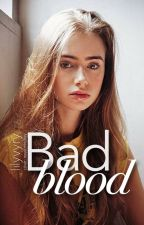 Bad Blood (second book) by lilyvyry