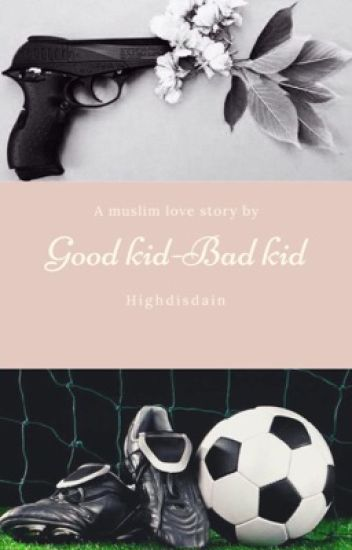 Good Kid-Bad Kid[COMPLETED]