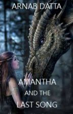 Amantha and the Last Song by ArnabDatta95