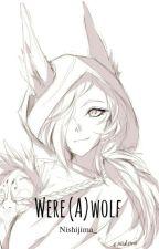 My Girl Is Werewolf by Nishijima_