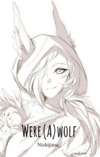 Were(a)wolf by SilverFoxes_