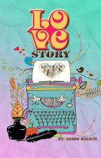 LOVE STORY ( boyxboy ) Completed by NakuMaliIto