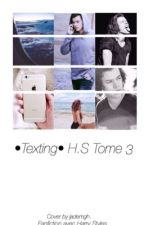TOME 3 : Texting h.s by Jademgh