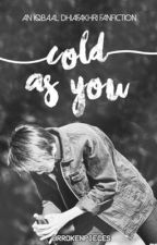 cold as you ➳ idr by brrokenpieces