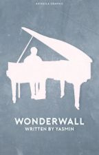 Wonderwall [1/1] by fitinmypoems