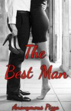 The Best Man {h.s.} by anonymous_pizza
