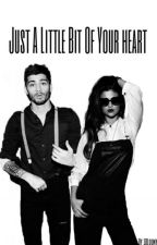 Just A Little Bit Of Your Heart ~ [zjm] by 1DLoony