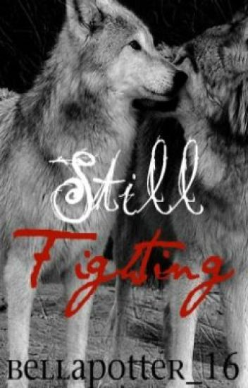 Still Fighting. - A werewolf love story -
