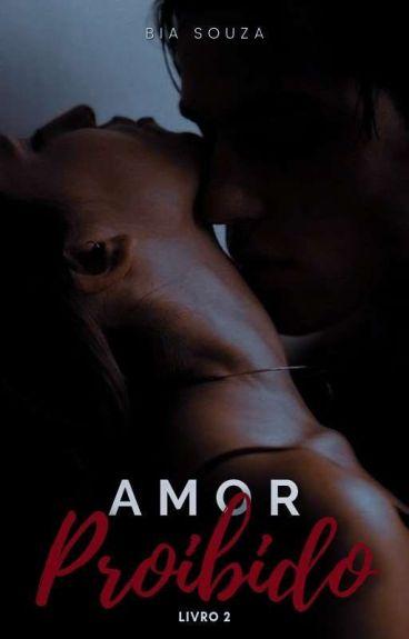 Amor Proibido - Livro 2 (COMPLETO)