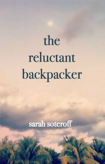 The Reluctant Backpacker