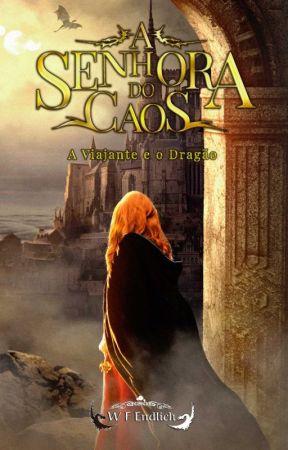A Senhora do Caos - A Viajante e o Dragão by WFEndlich