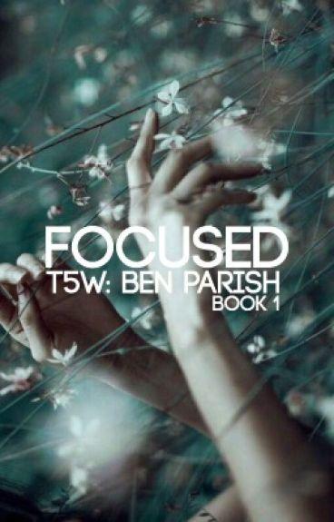 Focused - (Ben Parish/The 5th Wave)
