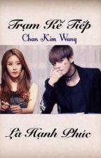Trạm Kế Tiếp Là Hạnh Phúc by Chan_Kim_Wang