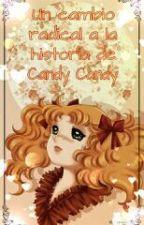 un cambio radical a la historia de Candy Candy PARTE 1 by PamelaAndrew