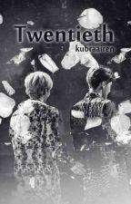 TWENTIETH by kubraairen