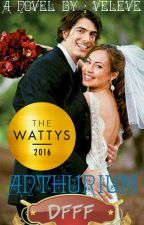 ANTHURIUM (DFFF)     COMPLETED  #wattys2016  by Veleve