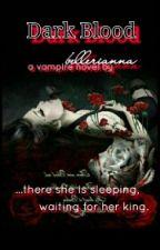 † Dark Blood † by bellerianna