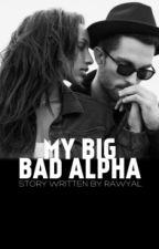 My Big Bad Alpha(BWWM) by RawYal