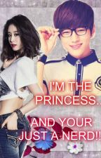 I'm the Princess and You're Just A Nerd (Ang Crush kong Nerd) by jiyeonsuzy