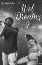 Wet Dreamz 2 by MindlessNickie