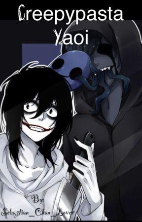 CreepyPasta Yaoi  <3 - Offenderman x Male! reader - Wattpad