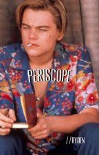 periscope ✩ ryden by vicesandvirtxes
