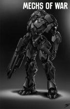 Mechs Of War(RE-EDIT, in progress) by UltraTime363