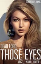 Dear Lord, Those eyes. (Completed)(lesbian story)(wattys2016) by KodasCode