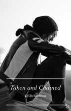 Taken And Chained || Jalex ✔ by lxshtonmxlum