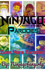 Ninjago Parodies!!!! by Ninjagofangirly