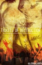 Tickets Of Destruction [EM CORREÇÃO] by jornalarry