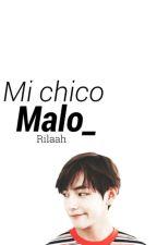 ●Mi Chico Malo● Vkook. by Rilaah