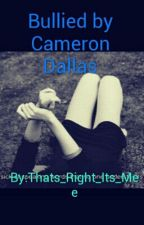 Bullied by Cameron Dallas by Thats_Right_Its_Mee