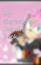 My characters!! Drawing Book by ShadamyLover15