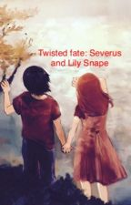 Twisted Fate: Severus and Lily Snape by RoseLilyMusic