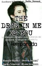 The Drug In Me Is You (Segunda Temporada) »Ronnie Radke&Tú« by kill_me_lml