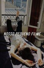 Nosso Pequeno Filme by harrydasmaconha
