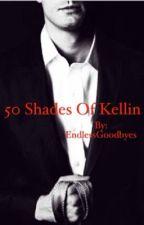 50 shade of Kellic (boyxboy) by endlessgoodbyes