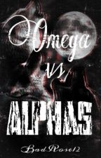 Omega vs Alphas by BadRose12