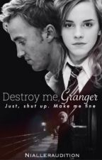 Destroy me, Granger by nialleraudition