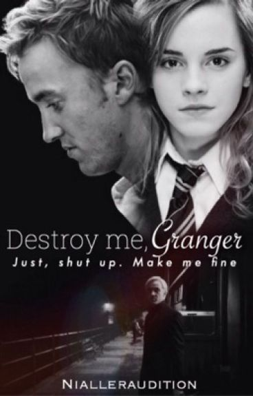 Destroy me, Granger
