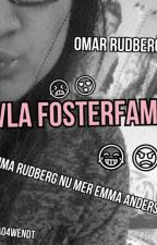 JÄVLA FOSTERFAMILJ! by littlemeemma