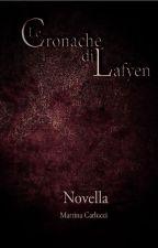 NOVELLA {LE CRONACHE DI LAFYEN Saga} by Conodioeamore
