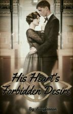 His Heart's Forbidden Desire by Heavenlovesme
