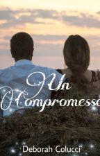 Un compromesso  #WATTYS2016 by deborahcolucci39