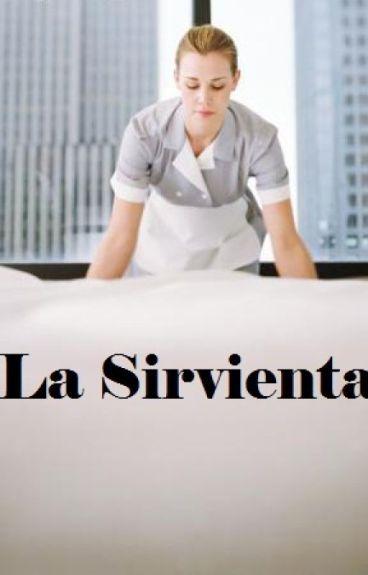 """La Sirvienta"""