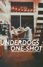 underdogs// one shot by drammatico