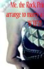 Me, the rock princess, is arranged to marry a stranger?! WTF?! (On Hold) by XxkeadakashxX