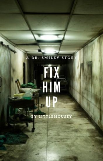 Fix Him Up »Dr. Smiley Love Story« (BoyxBoy)